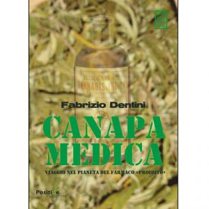 CANAPA MEDICA. Viaggio nel pianeta del farmaco proibito
