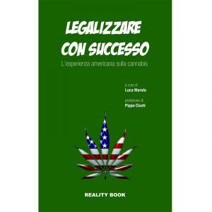 LEGALIZZARE CON SUCCESSO - L'esperienza americana sulla cannabis